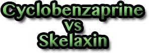 CyclobenzaprineVsSkelaxin